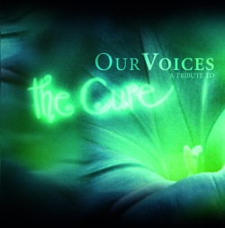 A Tribute To The Cure Our Voices